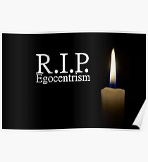 R.I.P. Egozentrism with a candle Poster