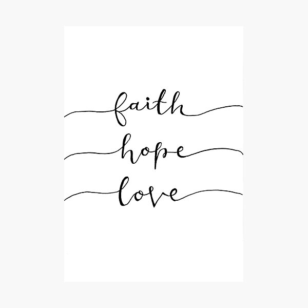 'Faith, Hope & Love' Calligraphy Lettering Design  Photographic Print