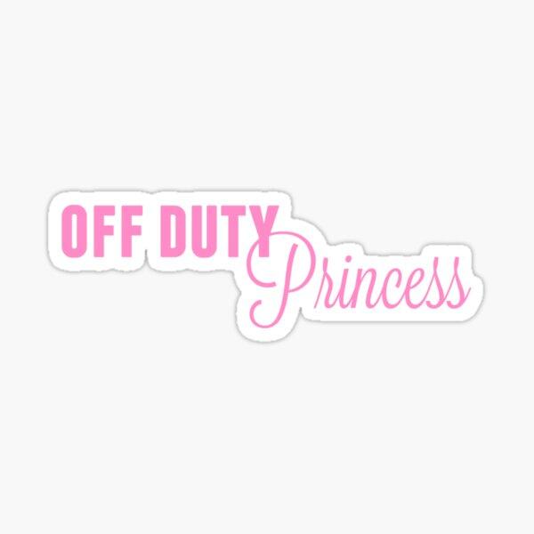Off Duty Princess Sticker