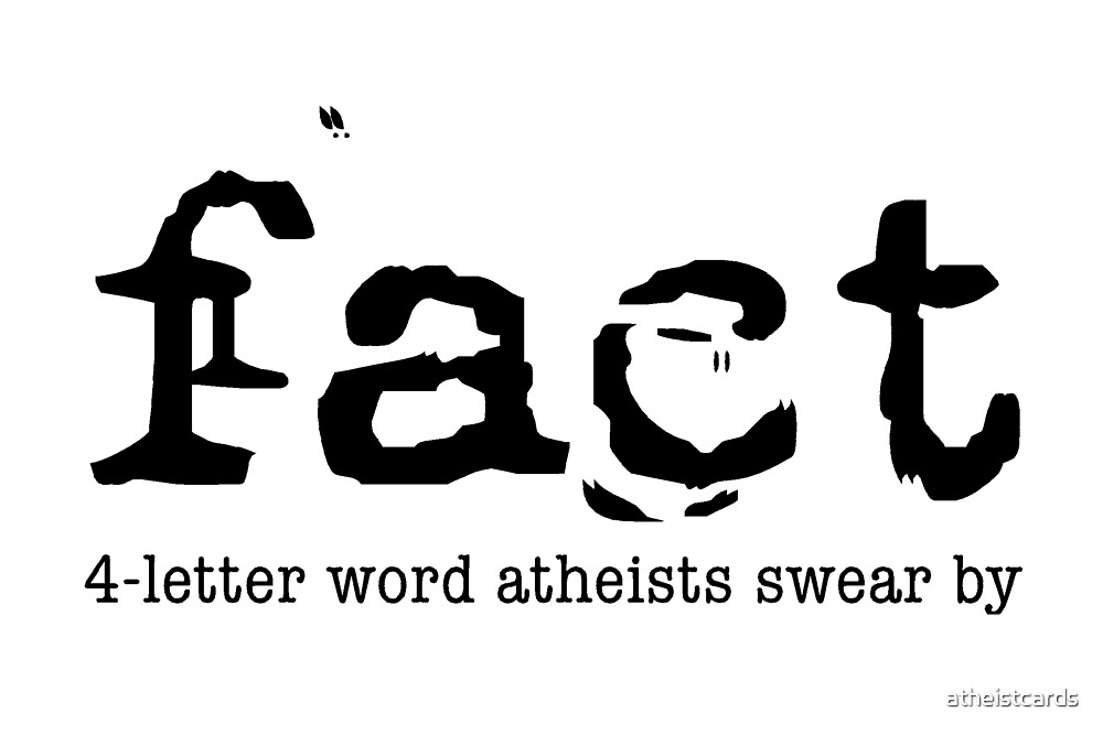 Fact: 4-Letter word atheists swear by! by atheistcards