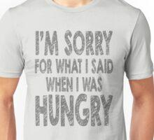 I'm sorry for what i said Unisex T-Shirt