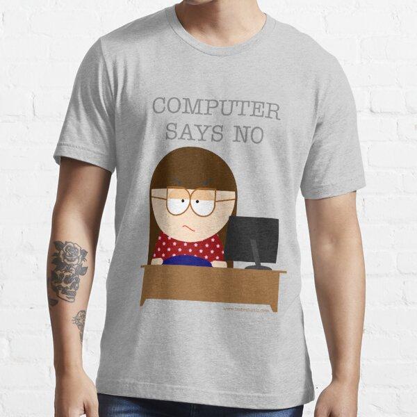 Computer says no Essential T-Shirt