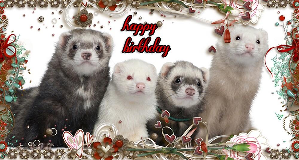 happy birthday   ferrets by kristie theobald redbubble