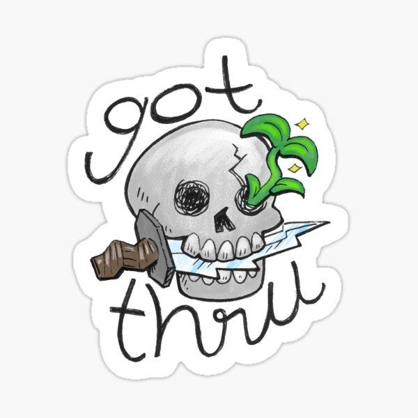 Got Thru Skull Sticker