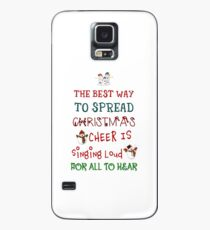 The Best Way To Spread Christmas Cheer Is Singing Loud For All To Hear Case/Skin for Samsung Galaxy