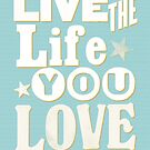Live the Life You Love by Jen Dixon