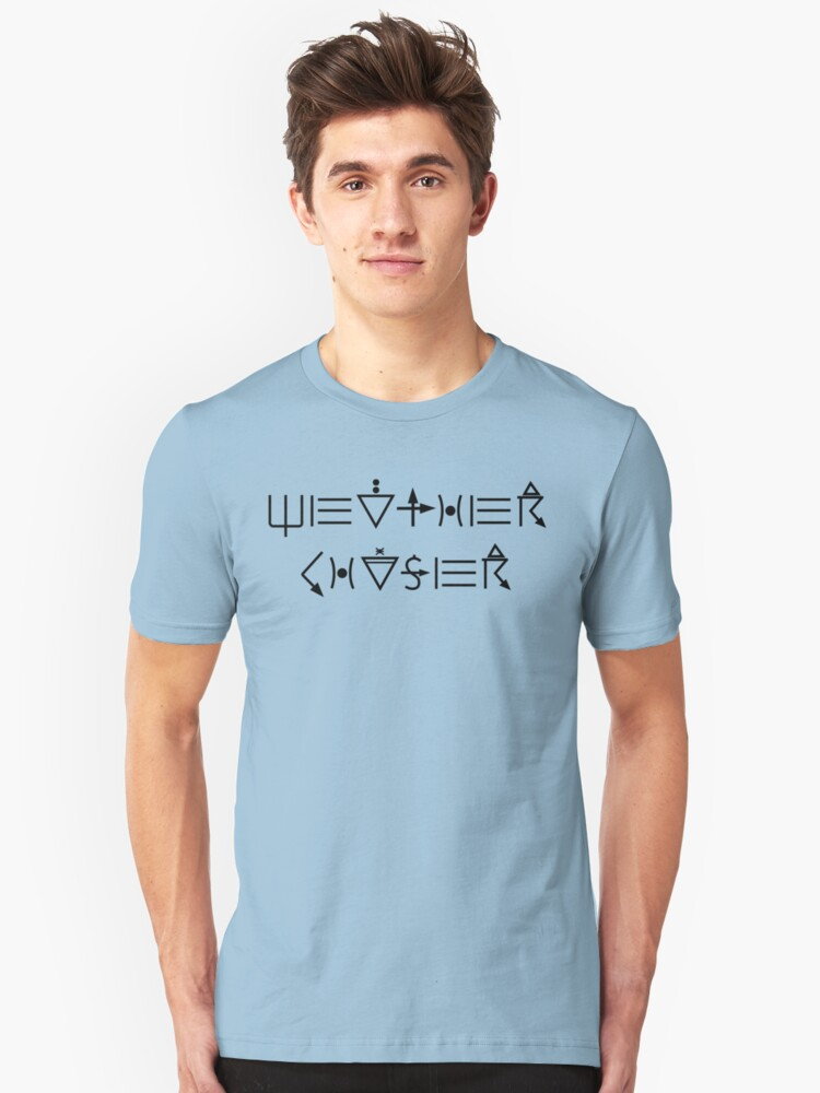 Weather Chaser - black lettering Unisex T-Shirt Front