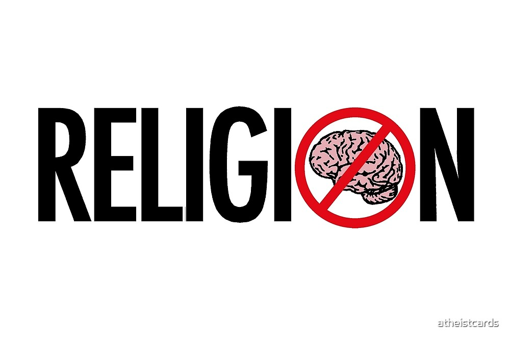 RELIGION IS BRAINLESS by atheistcards