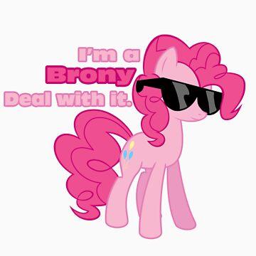 I'm a Brony Deal with it. (Pinkie Pie) - My little Pony Friendship is Magic by DarkArrow