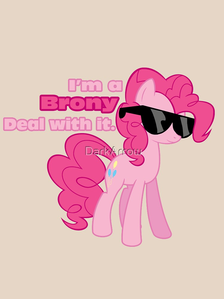 I'm a Brony Deal with it. (Pinkie Pie) - My little Pony Friendship is Magic | Unisex T-Shirt