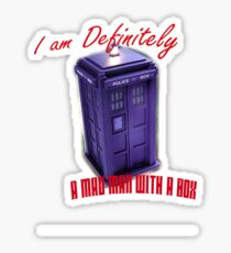 "Doctor Who ""I am definitely a mad man with a box."" Sticker"