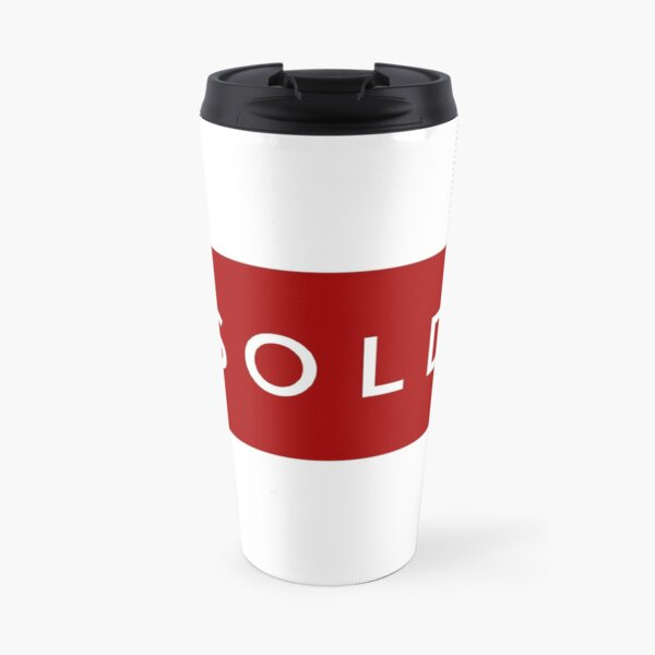 It is SOLD in Real Estate Travel Mug