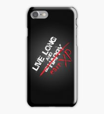 Live long and... iPhone Case/Skin