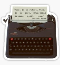 'Everything happens now', Fringe Quote Sticker