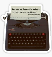 You are my Favourite Thing, typewriter Sticker