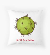 Motivational quote. Go Sit On a Cactus. Throw Pillow