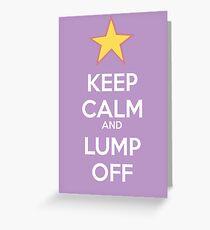 Keep Calm and Lump Off Greeting Card