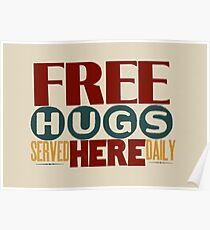 Free Hugs Served Here Daily Poster