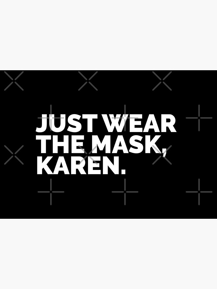 Just Wear the Mask, Karen. by hamilkids