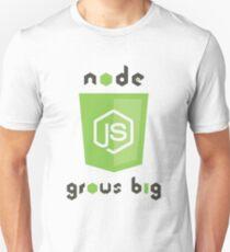 NodeJs - Grows Big Unisex T-Shirt