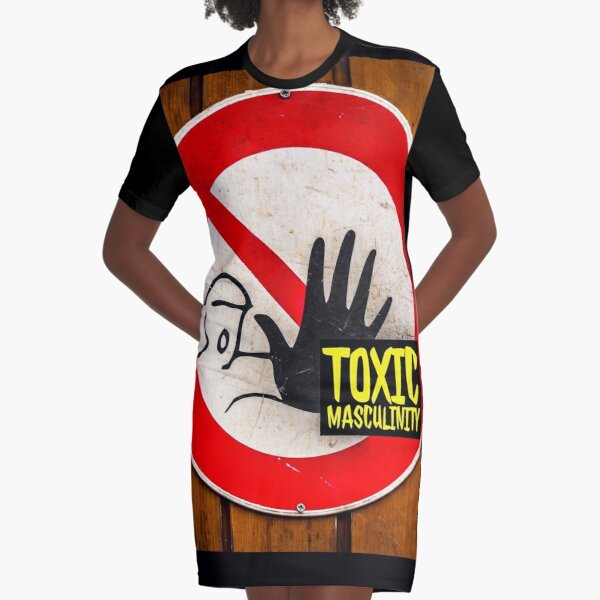 Toxic masculinity My Favorite Murder Graphic T-Shirt Dress