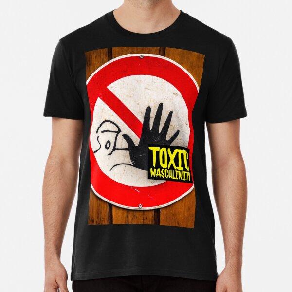 Toxic masculinity My Favorite Murder Premium T-Shirt