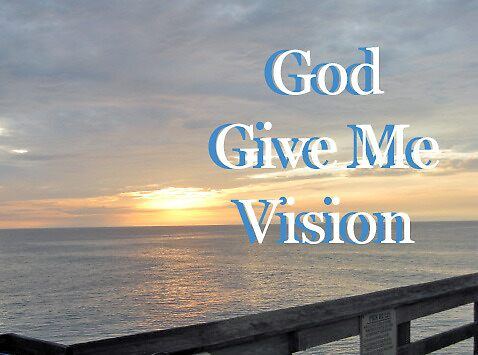 """""""God Give Me Vision"""" by Carter L. Shepard by echoesofheaven"""