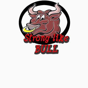 Strong like BULL by Cyntain
