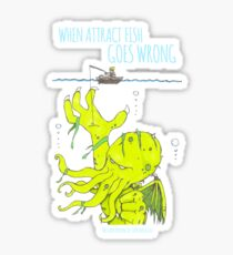 When Attract Fish Goes Wrong (2) Sticker