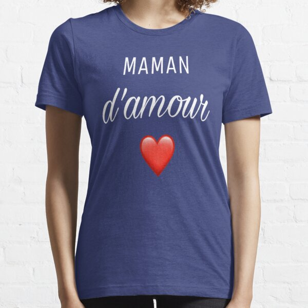 Maman d'amour Essential T-Shirt