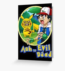 Ash Vs Evil Dead (not that Ash) Greeting Card