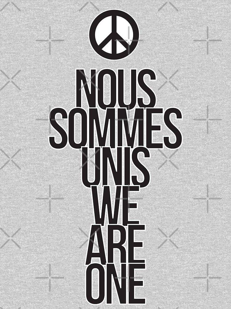 Nous Sommes Unis / We Are One by thedrumstick