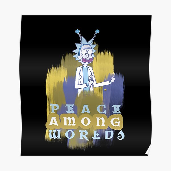 Peace Among Worlds Rick and Morty Poster
