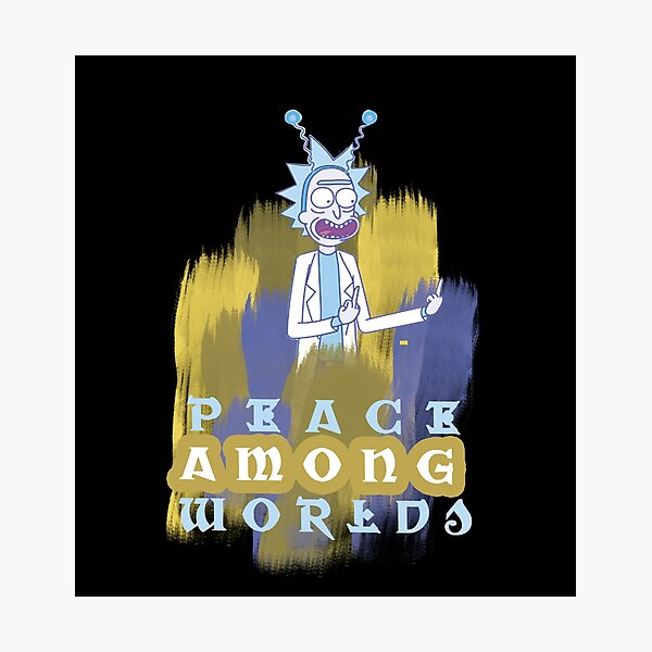 Peace Among Worlds Rick and Morty Photographic Print