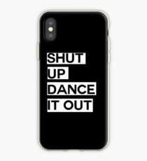 Shut up, Dance it out iPhone Case