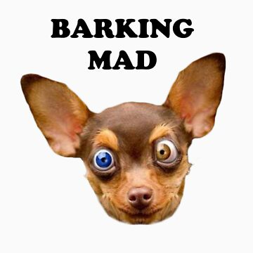 Barking mad by ebutler