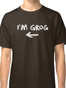 I'm Grog (White) - Critical Role Classic T-Shirt