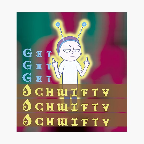 Get schwifty Rick and Morty Photographic Print