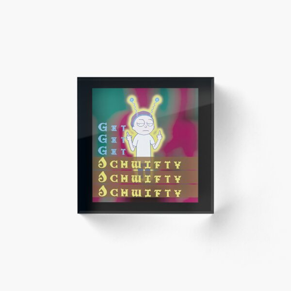 Get schwifty Rick and Morty Acrylic Block