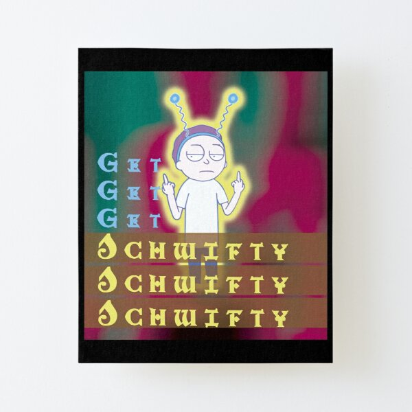 Get schwifty Rick and Morty Canvas Mounted Print