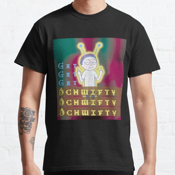 Get schwifty Rick and Morty Classic T-Shirt