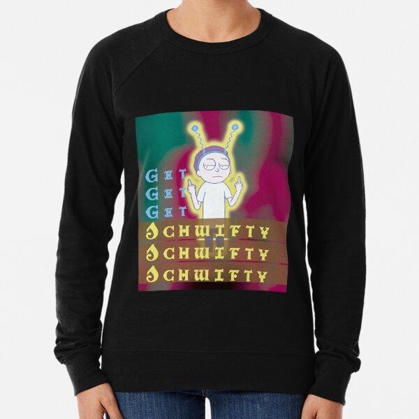 Get schwifty Rick and Morty Lightweight Sweatshirt