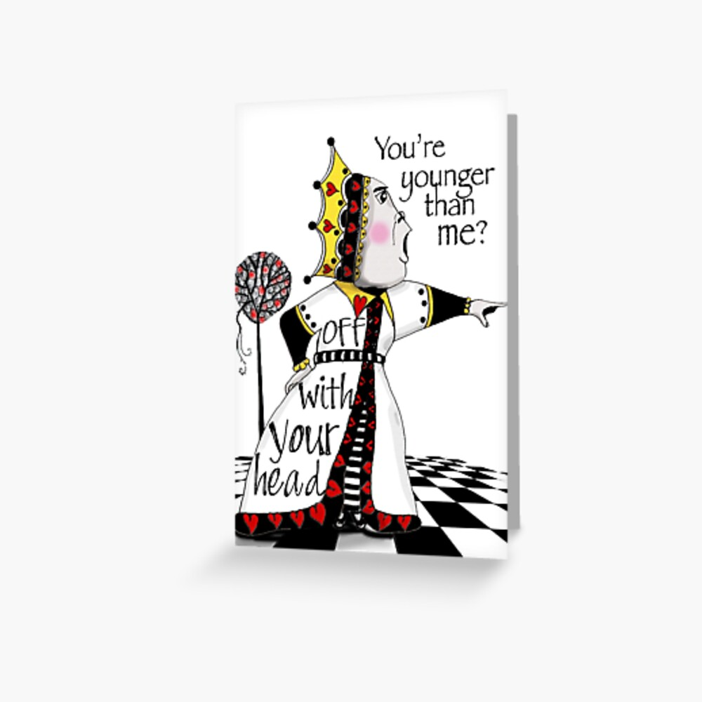 Off with your head! Greeting Card