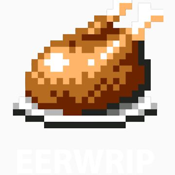 EERWRIP (Chicken Dinner) by xyphious
