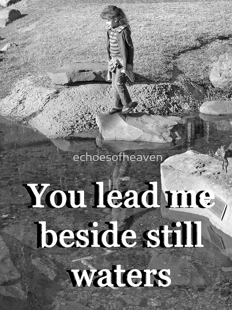 """""""You lead me beside still waters"""" by Carter L. Shepard by echoesofheaven"""