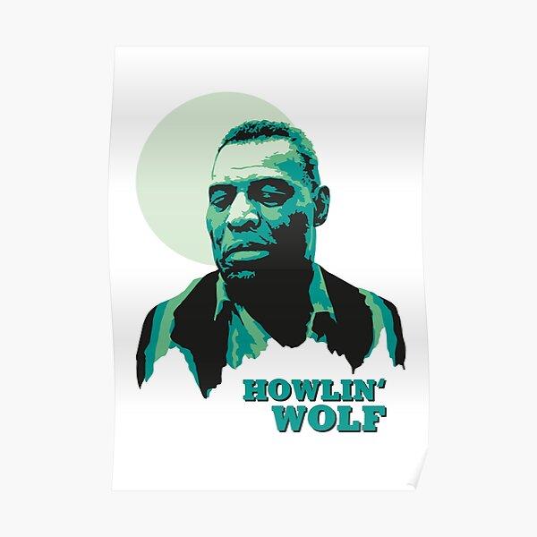 Howlin Wolf Poster