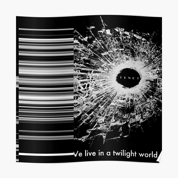 TENET - We live in a twilight world Poster