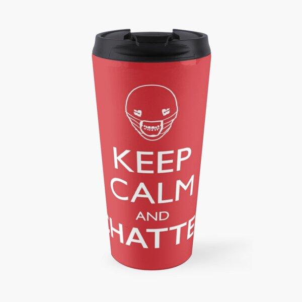Keep Calm And Chatter Travel Mug