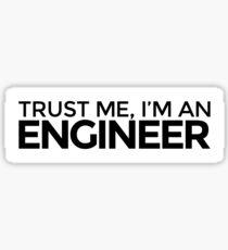 Trust me, I'm an Engineer Sticker