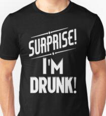 Überraschung, ich bin betrunken Slim Fit T-Shirt
